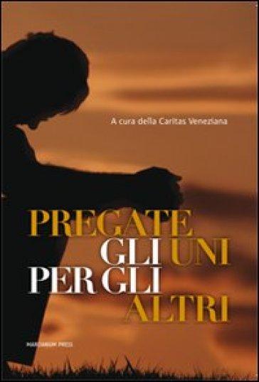 Pregate gli uni per gli altri - Caritas veneziana |