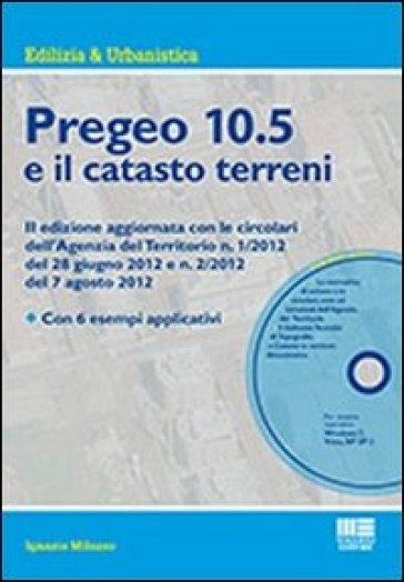 Pregeo 10.5 e il catasto terreni. Con CD-ROM