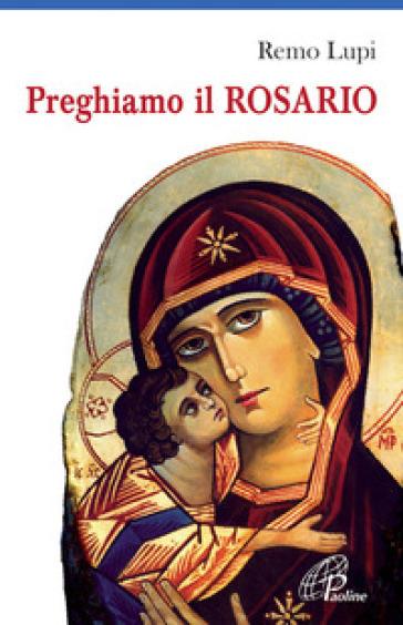 Preghiamo il rosario - Remo Lupi |