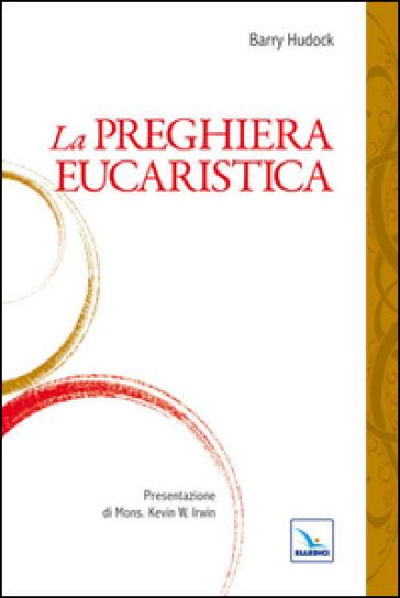 Preghiera eucaristica (La) - Barry Hudock  