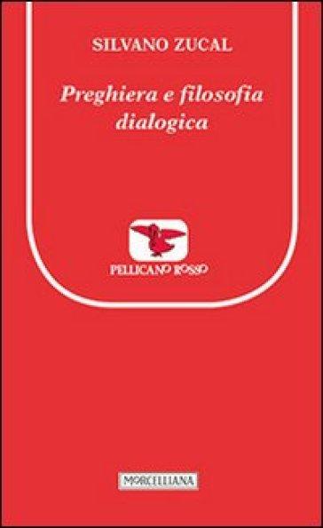 Preghiera e filosofia dialogica - Silvano Zucal |