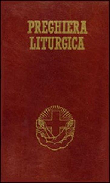 Preghiera liturgica. Lodi mattutine, ora media, vespri e compieta