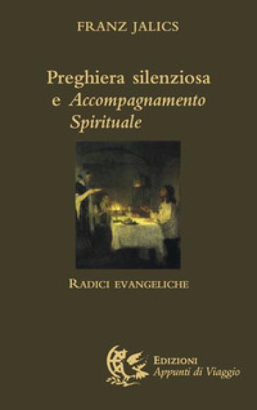 Preghiera silenziosa e accompagnamento spirituale. Radici evangeliche - Franz Jalics | Kritjur.org
