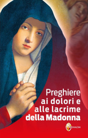 Preghiere ai dolori e alle lacrime della Madonna