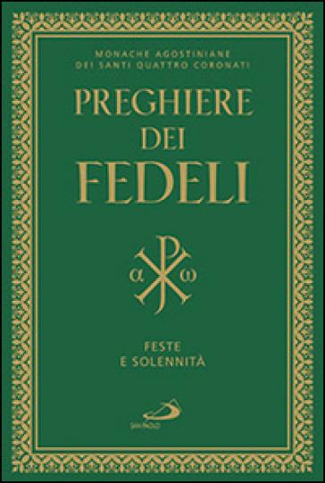 Preghiere dei fedeli, feste e solennità - Monache agostiniane dei Santi Quattro Coronati pdf epub