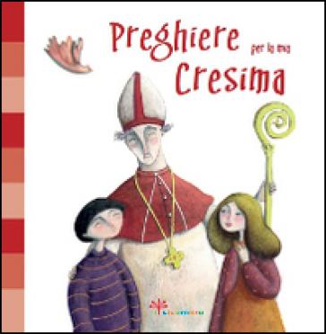 Preghiere per la mia Cresima. Ediz. illustrata - Silvia Vecchini |