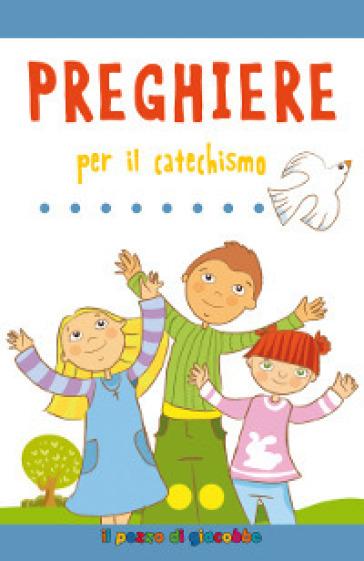 Preghiere per il catechismo - Silvia Vecchini | Kritjur.org