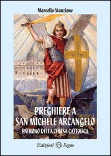 Preghiere a san Michele Arcangelo - Marcello Stanzione |