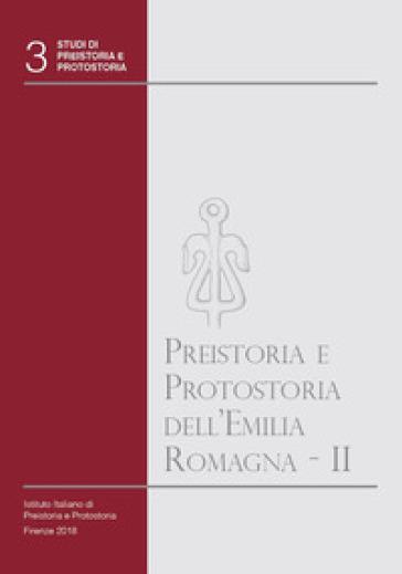 Preistoria e protostoria dell'Emilia Romagna. Con CD-ROM. 2. - M. Bernabò Brea | Kritjur.org