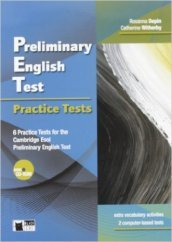 Preliminary English Test. Practice Tests. Per le Scuole superiori. Con CD Audio. Con CD-ROM
