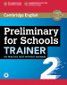 Preliminary for school trainer. Per le Scuole superiori. 2.