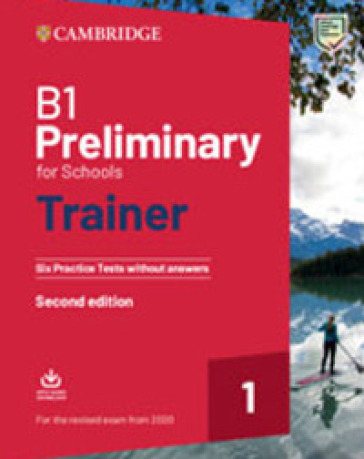 Preliminary for schools trainer. Six practice tests without answers. For updated 2020 exam. Per le Scuole superiori. Con File audio per il download. 1. - Sue Elliott pdf epub