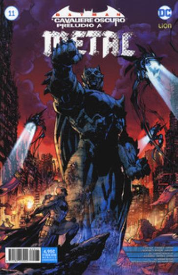 Preludio a Metal. Batman. Il cavaliere oscuro. 11. - D. Mattaliano | Rochesterscifianimecon.com