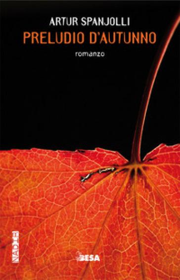 Preludio d'autunno - Artur Spanjolli  