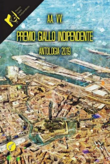 Premio Giallo indipendente. Antologia 2019