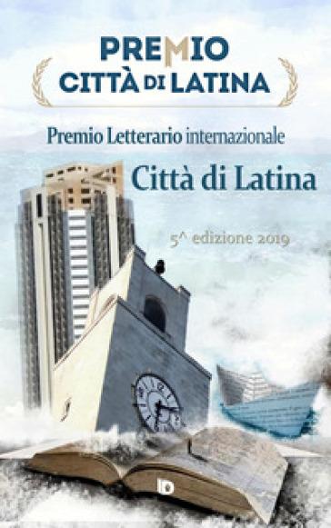 Premio città di Latina. Poesia. 5ª edizione