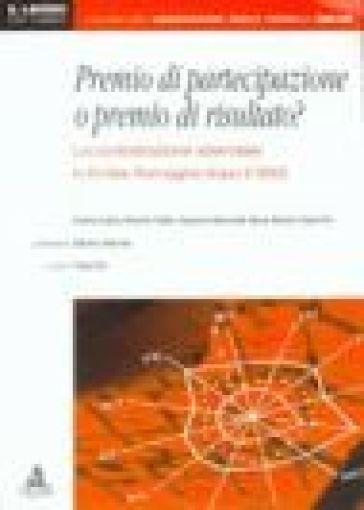 Premio di partecipazione o premio di risultato? La contrattazione aziendale in Emilia Romagna dopo il 1993 - P. Pini   Thecosgala.com
