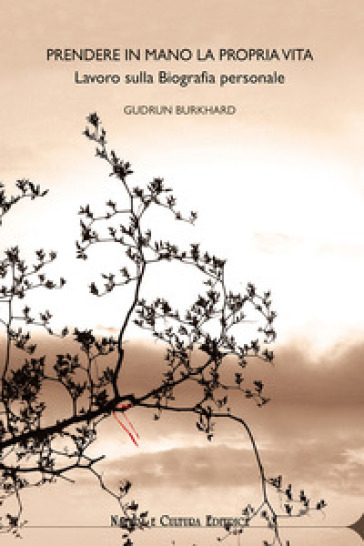 Prendere in mano la propria vita. Lavoro sulla biografia personale - Gudrun Burkhard | Ericsfund.org