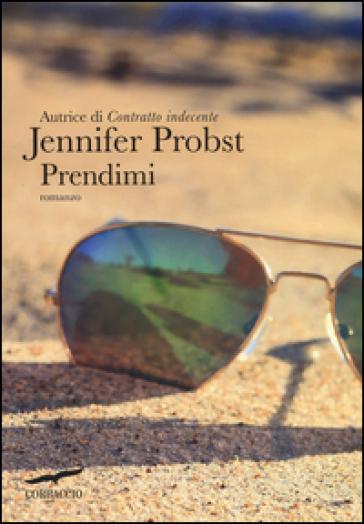 Prendimi - Jennifer Probst |