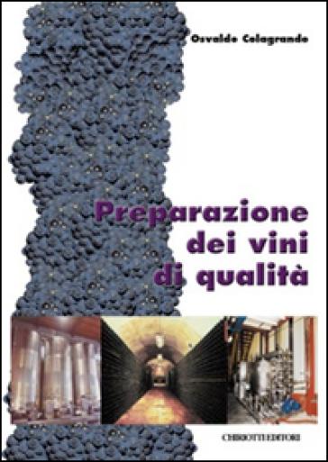 Preparazione dei vini di qualità - Osvaldo Colagrande  