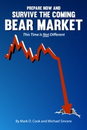 Prepare Now and Survive the Coming Bear Market