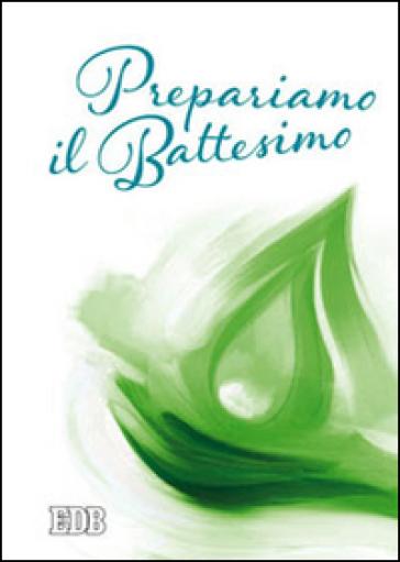 Prepariamo il battesimo - Mariano Pappalardo |