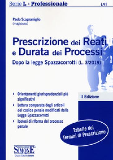 Prescrizione dei reati e durata dei processi dopo la legge Spazzacorrotti (L. 3/2019) - Paolo Scognamiglio pdf epub