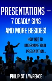 Presentations - 7 Deadly Sins and more besides!