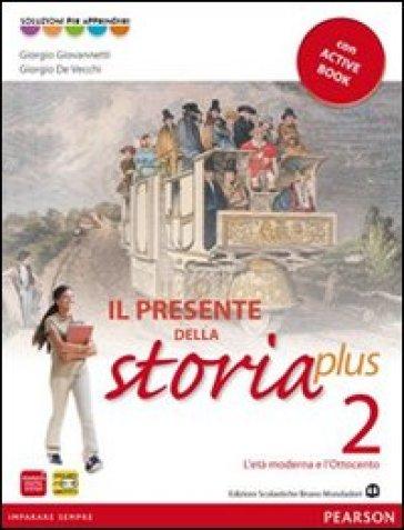 Presente della storia plus. Per la Scuola media. Con espansione online. 2: L'età moderna e l'Ottocento
