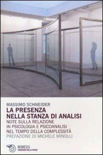 La Presenza nella stanza di analisi. Note sulla relazione in psicologia e psicoanalisi nel tempo della complessità - Massimo Schneider | Kritjur.org