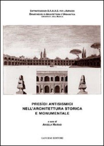 Presìdi antisismici nell'architettura storica e monumentale - Angela Marino |
