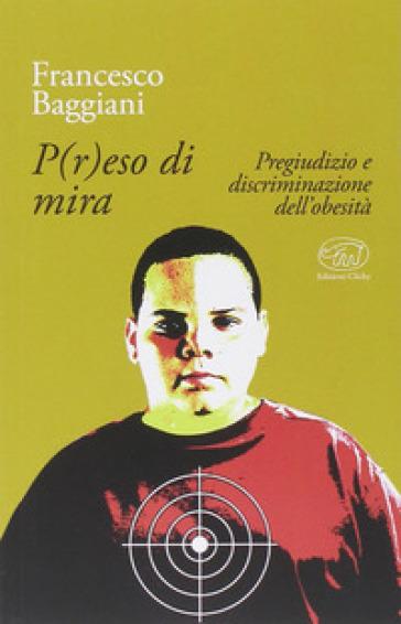 P(r)eso di mira - Francesco Baggiani   Thecosgala.com