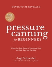 Pressure Canning for Beginners