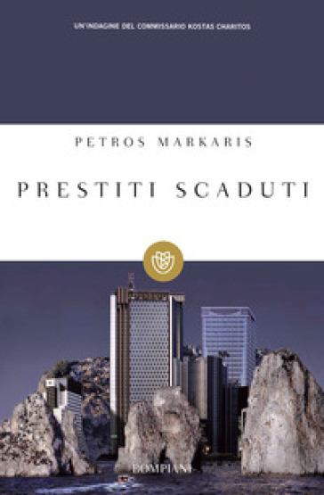 Prestiti scaduti - Petros Markaris | Jonathanterrington.com