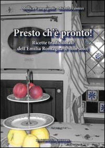 Presto ch'è pronto! Ricette tradizionali dell'Emilia Romagna (e non solo) - Michela Tarozzi pdf epub