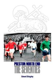 Preston North End - The Seventies
