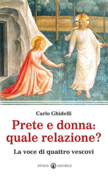 Prete e donna; quale relazione? La voce di quattro vescovi - Carlo Ghidelli   Kritjur.org