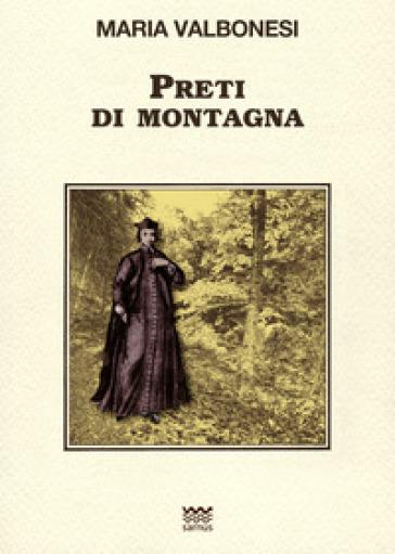 Preti di montagna - Maria Valbonesi  