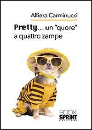 Pretty... un «quore» a quattro zampe - Alfiera Carminucci   Kritjur.org