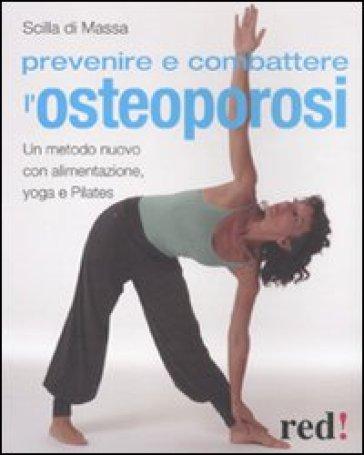 Prevenire e combattere l'osteoporosi - Scilla Di Massa |