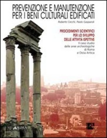 Prevenzione e manutenzione per i beni culturali edificati. Con 1 tavola - Roberto Cecchi |