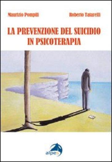 Prevenzione del suicidio in psicoterapia (La) - Maurizio Pompili  