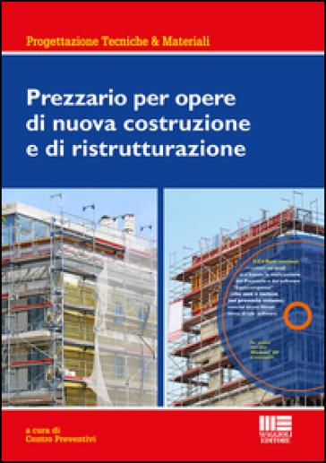 Prezzario per opere di nuova costruzione e di ristrutturazione. Con CD-ROM