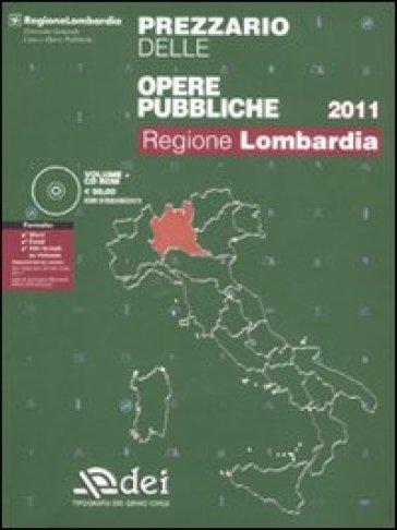 Prezzario delle opere pubbliche 2011. Regione Lombardia. Con CD-ROM - Regione Lombardia |