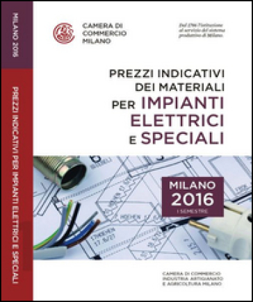 Prezzi indicativi dei materiali per impianti elettrici e speciali sulla piazza di Milano. Primo semestre 2016