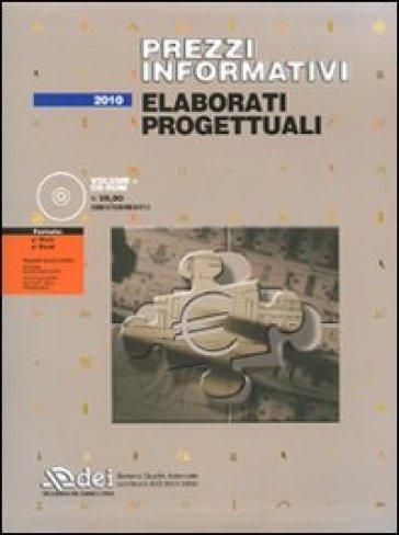 Prezzi informativi. Elaborati progettuali. Con CD-ROM
