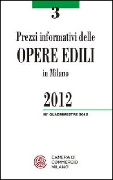 Prezzi informativi delle opere edili in Milano. Terzo quadrimestre 2012
