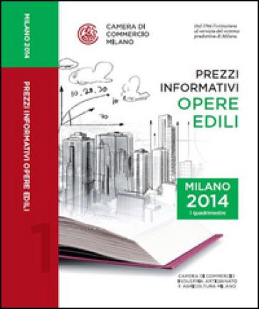 Prezzi informativi delle opere edili in Milano. Primo quadrimestre 2014 -  pdf epub