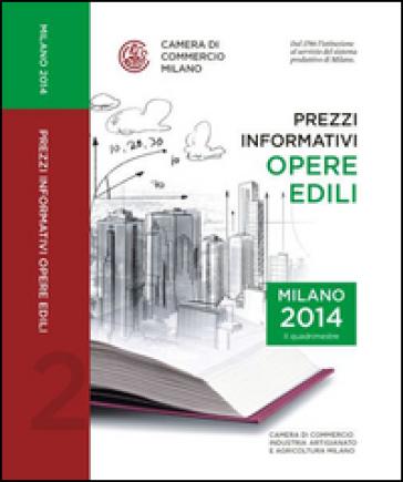Prezzi informativi delle opere edili in Milano. Secondo quadrimestre 2014