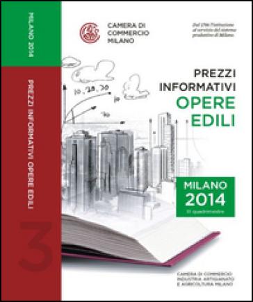 Prezzi informativi delle opere edili in Milano. Terzo quadrimestre 2014